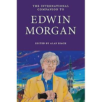 The International Companion to Edwin Morgan by Alan Riach - 978190898