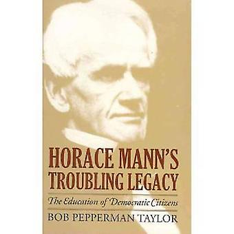 Horace Mann's Troubling Legacy - The Education of Democratic Citizens