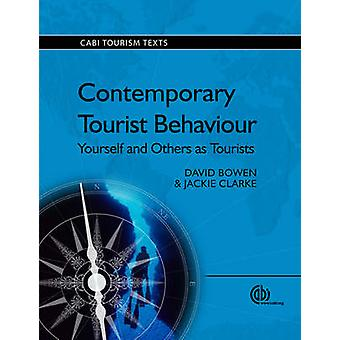 Contemporary Tourist Behaviour - Yourself and Others as Tourists by D.