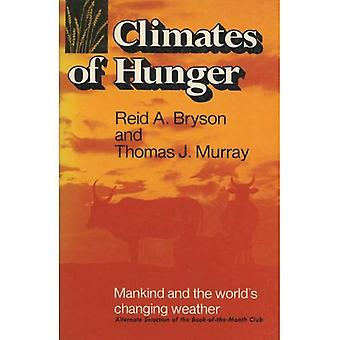 Climates of Hunger: Mankind and the Worlds Changing Weather