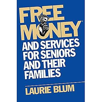 Free Money (Free Money and Services for Seniors and Their Families)