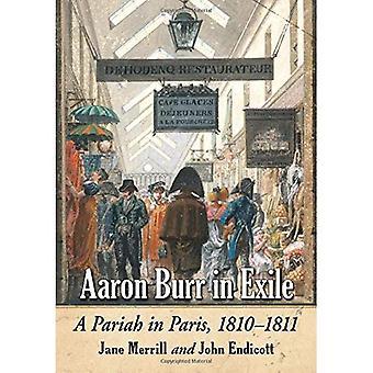 Aaron Burr in Exile: A Pariah in Paris, 1810-1811