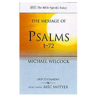 Budskapet i Psaltaren 1-72: sånger för folket av Gud (Bibeln talar idag)