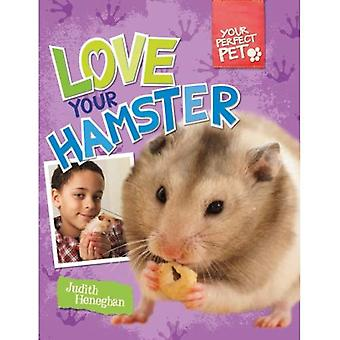 Love Your Hamster (Your Perfect Pet)