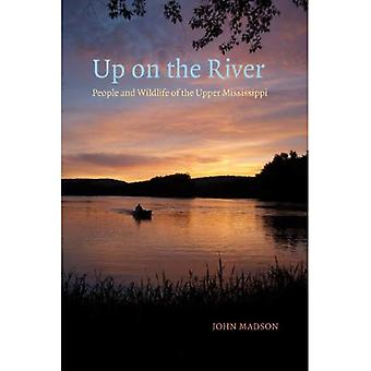 Up on the River: People and Wildlife of the Upper Mississippi (Bur Oak Books)