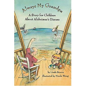 Always My Grandpa: A Story for Children About Alzheimer's Disease