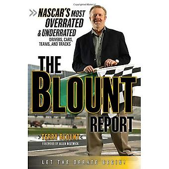 The Blount Report: NASCAR's Most Overrated and Underrated Drivers, Cars, Teams, and Tracks
