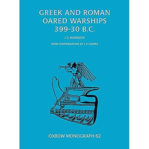 Greek and Rohomme Oarouge Warships 399-30BC
