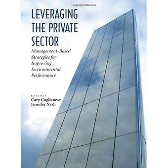Leveraging the Private Sector: Management-based Strategies for Improving Environmental Performance [Illustrated]