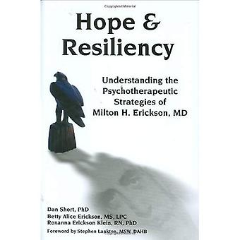 Hope and Resiliency: Understanding the Psychotherapeutic Strategies of Milton H. Erickson