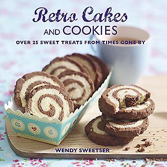 Retro Cakes and Cookies: Over 25 Sweet Treats from Times Gone By