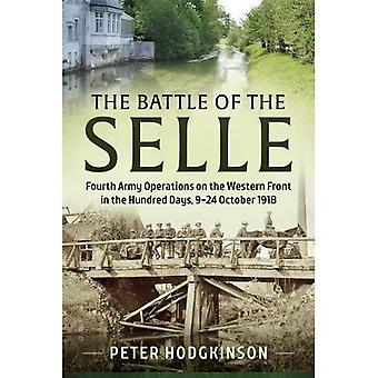 The Battle of the Selle:�Fourth Army Operations on the�Western Front in the Hundred�Days, 9-24 October 1918�(Wolverhampton Series)