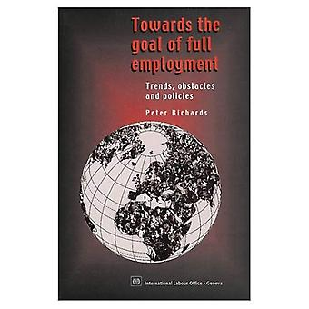 Towards the Goal of Full Employment: Trends, Obstacles and Policies