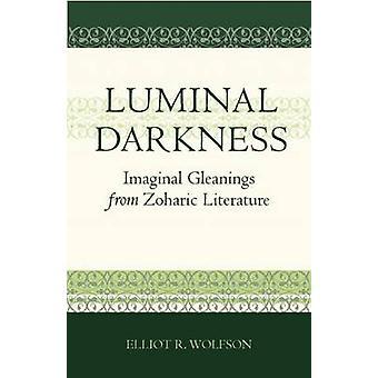 Luminalen Dunkelheit - Imaginale Nachlese aus der Zoharic Literatur von Ellio