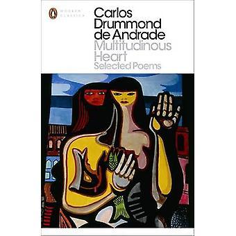 Multitudinous Heart Ausgewählte Gedichte von Carlos Drummond de Andrade