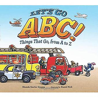 Let's Go ABC!: Things That� Go, from A to Z