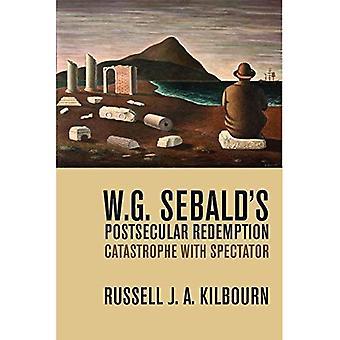 W. G. Sebald's Postsecular Redemption: Catastrophe with� Spectator