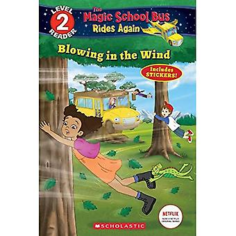Blowing in the Wind (the Magic School Bus Rides Again: Scholastic Reader Level 2) (Scholastic Reader, Level 2)