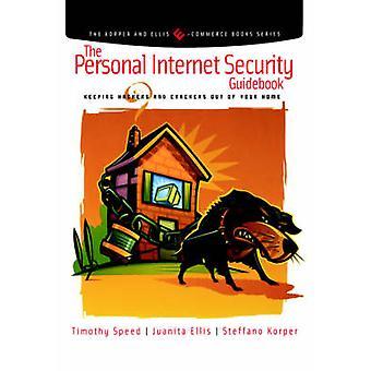 De persoonlijke Internet Security gids houden van Hackers en Crackers uit uw huis door snelheid & Tim