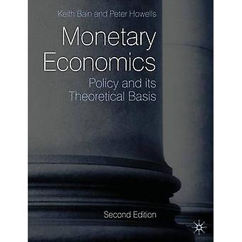 Monetary Economics  Policy and its Theoretical Basis by Bain & Keith