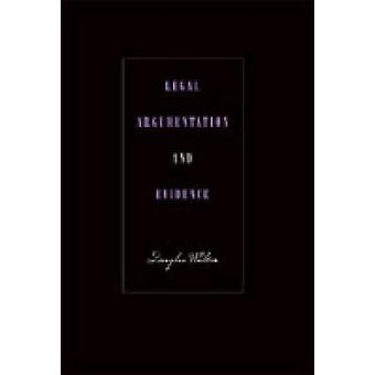 Legal Argumentation and Evidence by Walton & Douglas N.
