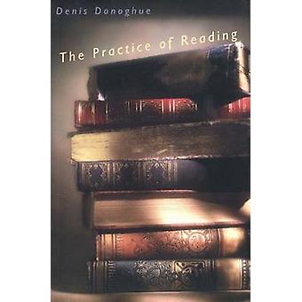 The Practice of Reading by Donoghue & Denis
