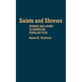 Saints and Shrews Women and Aging in American Popular Film by Stoddard & Karen M.