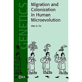 Migration and Colonization in Human Microevolution by Fix & Alan