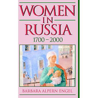 Women in Russia 1700 2000 by Engel & Barbara Alpern
