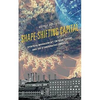 ShapeShifting Capital by Gonzalez & George