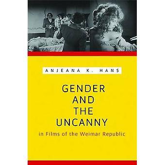 Kön och den kusliga i filmer av den Weimar republiken av Hans & Anjeana