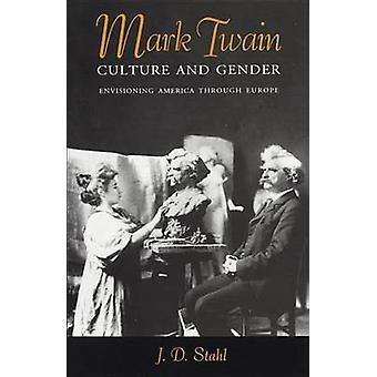 Mark Twain cultura e genere di Stahl & J. D.