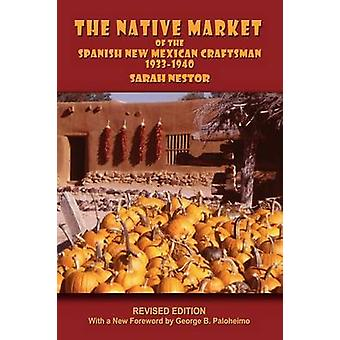 The Native Market of the Spanish New Mexican Craftsman by Nestor & Sarah