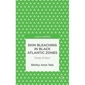 Skin blekning i svart Atlanten zonplanerar skugga Shifters av Tate & Shirley Anne