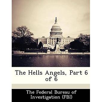 The Hells Angels Part 6 of 6 by The Federal Bureau of Investigation FBI