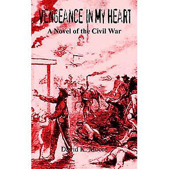 Vengeance dans mon roman coeur A de la guerre civile par Moore & K. David