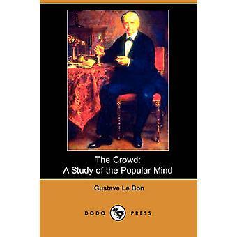 L'étude de la foule A de l'esprit populaire Dodo Press par Lebon & Gustave