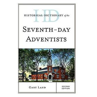 Historical Dictionary of the SeventhDay Adventists by Land & Gary