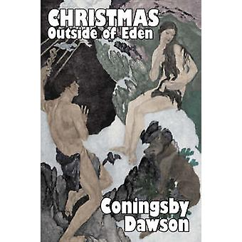 Christmas Outside of Eden by William Coningsby Dawson Fiction Literary Fantasy Fairy Tales Folk Tales Legends  Mythology by Dawson & Coningsby William