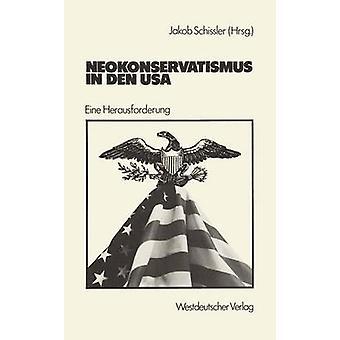 Neokonservatismus in Den USA Eine Herausforderung by Schissler & Jakob