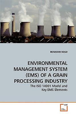 ENVIRONHommesTAL hommeAGEHommesT SYSTEM EMS OF A GRAIN PROCESSING INDUSTRY by KOGO & BENJAMIN