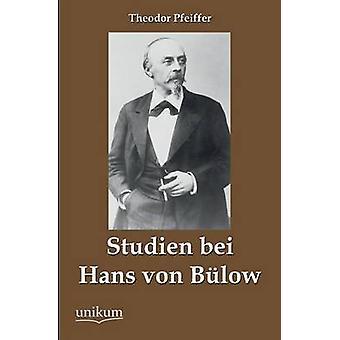 Studien Bei Hans Von Bulow by Pfeiffer & Theodor