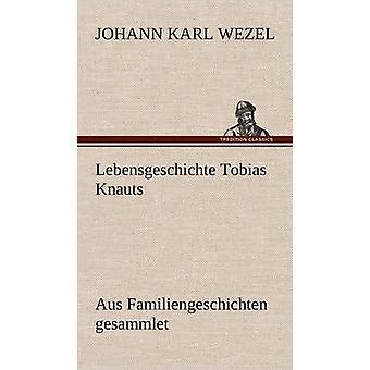 Borsigschen Tobias Knauts von Wezel & Johann Karl