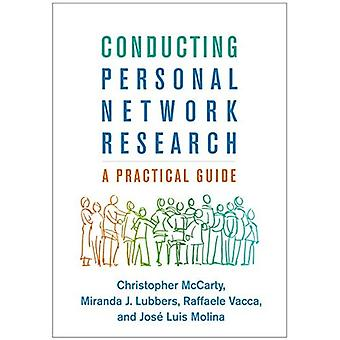 Conducting Personal Network Research: A Practical Guide� (Methodology in the Social� Sciences)