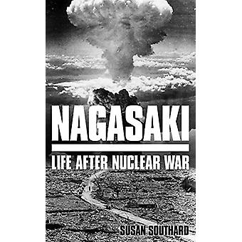 Nagasaki - Life After Nuclear War by Susan Southard - 9780285643826 Bo