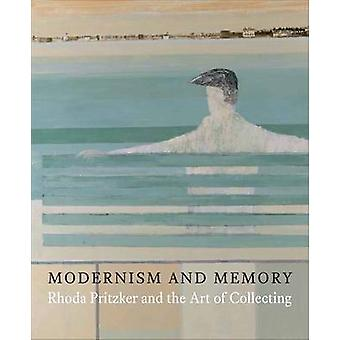 Modernism and Memory - Rhoda Pritzker and the Art of Collecting by Ian