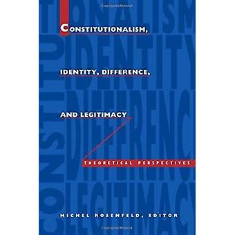 Constitutionalism - Identity - Difference - and Legitimacy - Theoretic