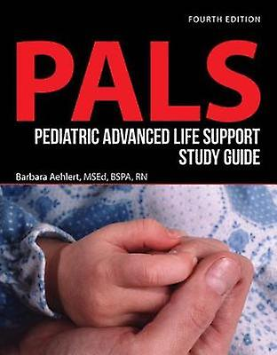 Pediatric Advanced Life Support Study Guide by Barbara Aehlert - 9781