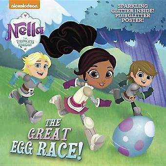 The Great Egg Race! (Nella the Princess Knight) by Courtney Carbone -