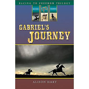 Gabriel's Journey by Alison Hart - 9781561455300 Book